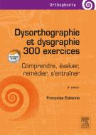 Dysorthographie et dysgraphie/300 exercices